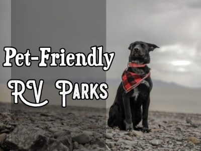 Pet Friendly RV Parks